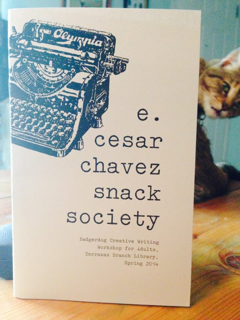 E. Cesar Chavez Snack Society - Badgerdog Writing Workshop chapbook 2014